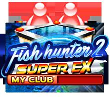 เกมส์ยิงปลา Fish Hunter 2 EX My Club